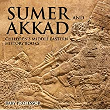 Sumer and Akkad | Children's Middle Eastern History Books