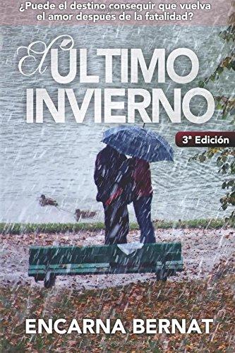 El último invierno: Una historia de amor y superación marcada por la...