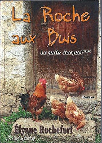 le-puits-jacquet-la-roche-aux-buis-t-3-french-edition