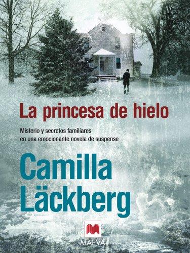 La princesa de hielo (Los crímenes de Fjällbacka nº 1) por Camilla Läckberg