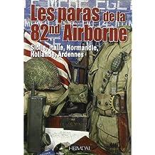Les Paras De La 82e Airborne: Sicile, Italie, Normandie, Hollande, Ardennes