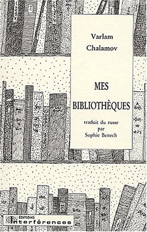 Mes bibliothèques par Varlam Chalamov
