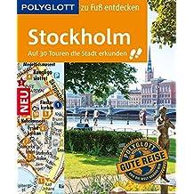POLYGLOTT Reiseführer Stockholm zu Fuß entdecken: Auf 30 Touren die Stadt entdecken (POLYGLOTT zu Fuß entdecken)