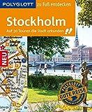 POLYGLOTT Reiseführer Stockholm zu Fuß entdecken: Auf 30 Touren die Stadt entdecken (POLYGLOTT zu Fuß entdecken) - Peter Reelfs
