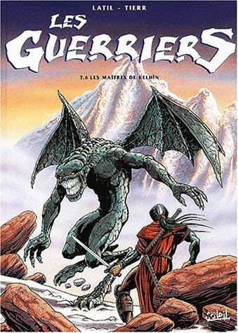 Les Guerriers, tome 6 : Les Maîtres de Kelhîn