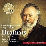 Concerto pour violon en ré majeur, opus 77. Symphonie No.3 en Fa majeur, opus 90 / Johannes Brahms | Brahms, Johannes (1833-1897)