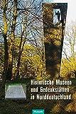 Historische Museen und Gedenkstätten in Norddeutschland