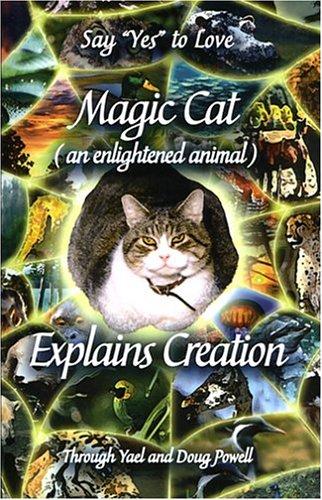 Magic Cat (an Enlightened Animal) Explains Creation