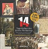 14 - Tagebücher des Ersten Weltkriegs: Farbfotografien und Aufzeichnungen aus einer Welt im Untergang