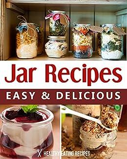Jar Recipes: Quick, Easy & Creative Ideas For Breakfast, Lunch & Dinner! (English Edition) von [Baker, Sandra]