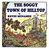 The Soggy Town of Hilltop by McNamee, Kevin (2010) Paperback