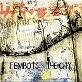 Songtexte von FemBots - The City