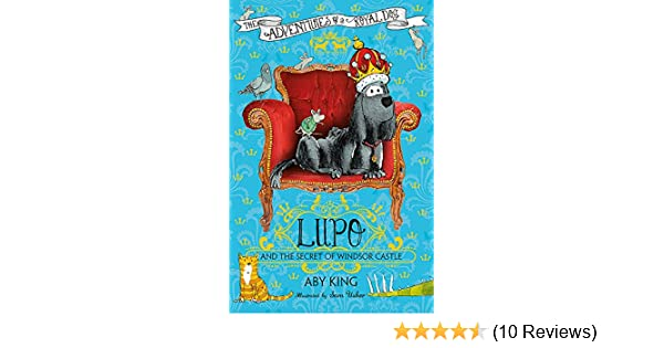 Lupo and the Secret of Windsor Castle: Book 1: Amazon co uk