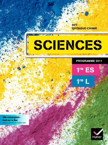 Sciences 1res ES/L éd 2011 - Manuel de l'élève par Fabienne Aguilera, Christelle Le Borgne, Marie-Christine Garnier, Anne-Caroline Sourty, Anne Le Mat