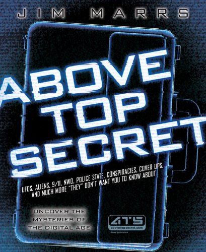 Above Top Secret: Uncover the Mysteries of the Digital Age por Jim Marrs