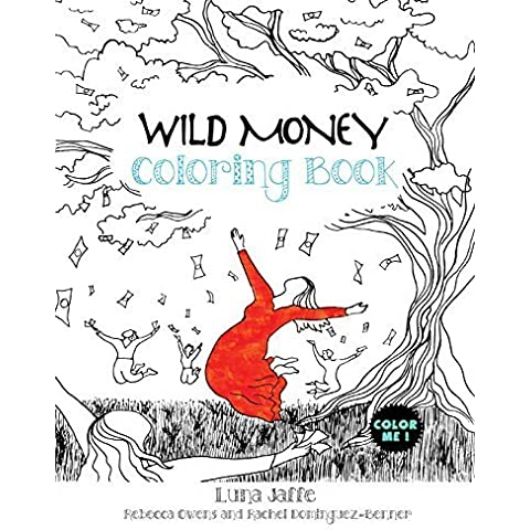 Wild Money Coloring Book by Luna Jaffe (2015-12-15)