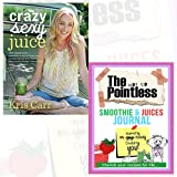Crazy Sexy Juice Journal and Book Collection - 100+ Simple Juice, Smoothie & Nut Milk Recipes to Supercharge Your Health [Hardcover], The not so Pointless Smoothie & Juices 2 Books Bundle