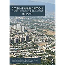 Citizens' Participation in Urban Planning and Development in Iran: The Case of Iran (Design and the Built Environment)