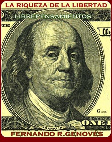La riqueza de la libertad: Librepensamientos por Fernando R. Genovés