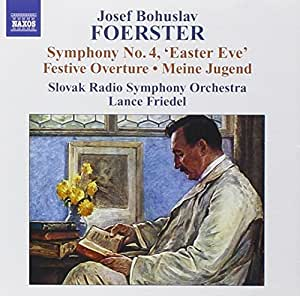 Foerster: Symphonie Nr. 4, Meine Jugend, Festive Overture