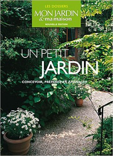 Un petit jardin : Concevoir, prparer et amnager de Pierre-Yves Ndlec,Pascale Adeline,Ariane Boixire ( 24 fvrier 2010 )