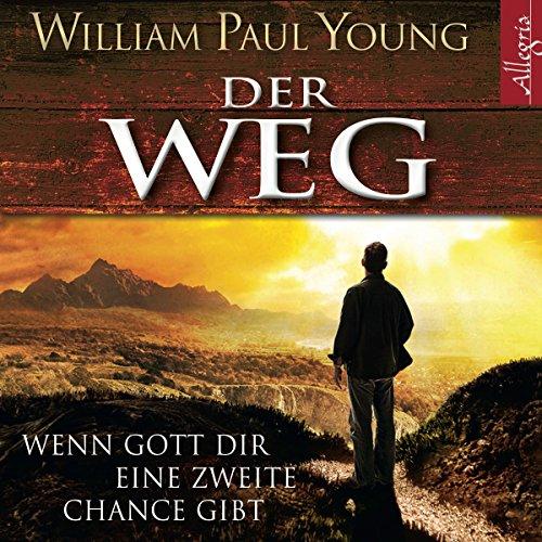 Der Weg: Wenn Gott dir eine zweite Chance gibt: 6 CDs