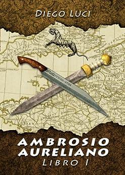 Ambrosio Aureliano, libro I di [Luci, Diego]