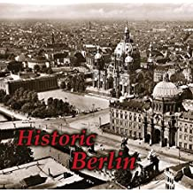 Historic Berlin: Pictures tell the story