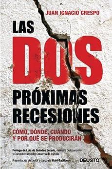 Las dos próximas recesiones: Cómo, dónde, cuándo y por qué se producirán de [Crespo, Juan Ignacio]