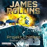 Projekt Chimera (SIGMA Force 10) - James Rollins