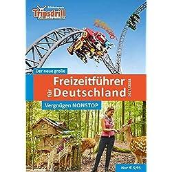 Der neue große Freizeitführer für Deutschland 2017/2018: Zeit für Familie - Spaß für alle