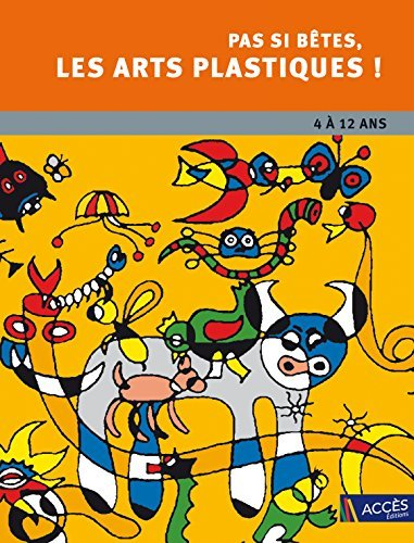 Pas si btes les arts plastiques ! by Patrick Straub (2004-04-01)