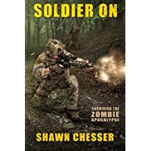 Soldier On: Surviving the Zombie Apocalypse: Volume 2 by Shawn Chesser (2011-11-11)