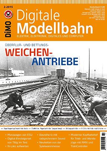 Digitale Modellbahn 19 - Weichen-Antriebe - Elektrik, Elektronik, Digitales und Computer - MIBA, Eisenbahn Journal, ModellEisenBahner 2-2015