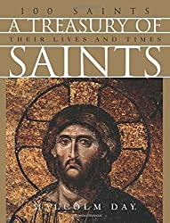 A Treasury of Saints: 100 Saints Their Lives and Times by Malcolm Day (2013-01-10)