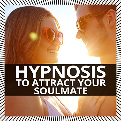 Hypnosis to Attract Your Soulmate
