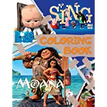 Coloring Book: Moana, Sing, The Boss Baby. Great Coloring Pages