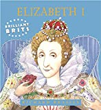 Brilliant Brits: Elizabeth I