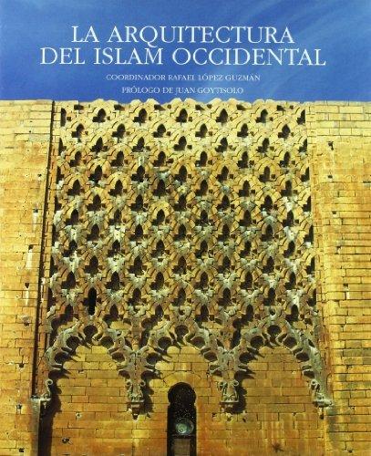 La Arquitectura del Islam Occidental (Spanish Edition) by Rafael Lopez Guzman