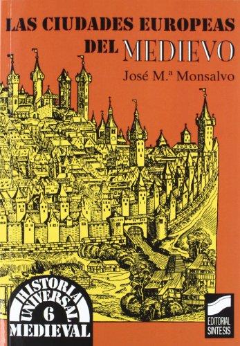Las Ciudades Europeas del Medievo (Sirena Poesia) por Jose Maria Monsalvo Anton