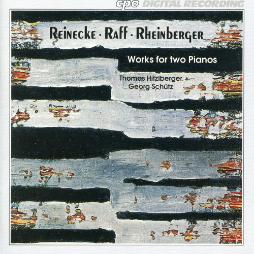 Reinecke, Raff & Rheinberger: Works for Two Pianos