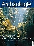 Wirtschaft und Handel in den Alpen: Von Ötzi bis zu
