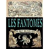 L'Encyclopédie curieuse et bizarre par Billy Brouillard T1 - Les Fantômes
