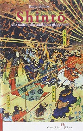 Shinto. Alle radici della tradizione giapponese di Paolo Balmas