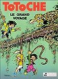 Totoche, tome 1 - Le Grand Voyage