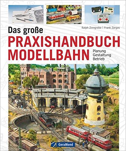 Standardwerk für Modellbahner: Das große Praxishandbuch Modellbahn, Planung - Gestaltung - Betrieb. Mit Profi-Know-how zur Modelleisenbahn, egal ob Gleissystem, Lokomotive, Elektrik oder Zubehör.