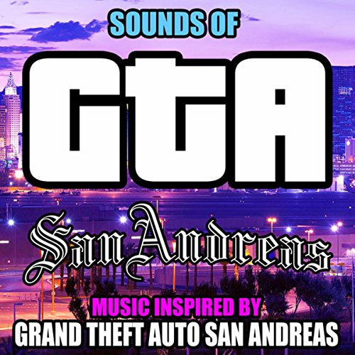 Sounds of GTA San Andreas (Music Inspired by Grand Theft Auto San...