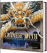 Mythes chinois : Légendes, art et histoire