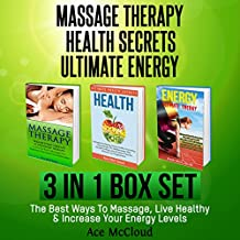 Massage Therapy: Health Secrets: Ultimate Energy: 3 in 1 Box Set