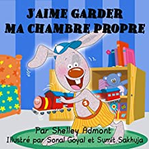 Livres pour enfants: J'aime garder ma chambre propre-livre enfant: I Love to Keep My Room Clean-french children's books, french kids books (I Love to...)